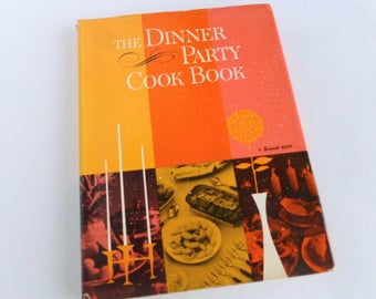The Dinner Party Cook Book A Sunset Book 1962 Party Planning Host Hostess Cookbook
