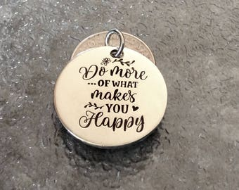 """1 - """"Do more of What Makes you Happy"""" pendant, New Series, Silver plated necklaces,  Happy necklace, Happiness Jewelry"""