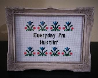 Everyday I'm Hustlin' Finished Cross Stitch Framed 5x7 Rick Ross