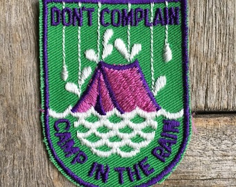 Don't Complain, Camp in the Rain Vintage Travel Souvenir Patch from Voyager