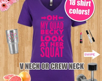 Oh My Quad Becky Funny Workout Shirt, Cute Workout Clothes, Gym Wear Ladies, Women V-neck T Shirt Women, Gym Shirt, Gym Workout Clothes