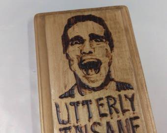 "American Psycho inspired Patrick Bateman ""Utterly Insane"" wall decoration."