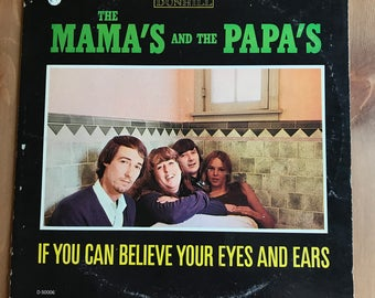 The Mamas & The Papas - If You Can Believe Your Eyes and Ears circa 1966