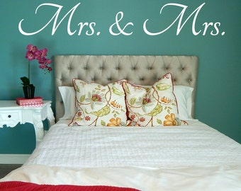 Mrs and Mrs Wall Decal, Mrs and Mrs Decal, Bedroom Decal, Bedroom Wall Decal, Wall Decor, Couple Wall Decal, Wedding Gift, Vinyl Decal
