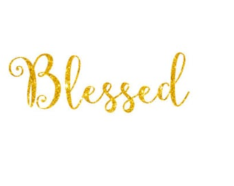 Blessed Gold Glitter Iron On Vinyl- Thanksgiving Decal