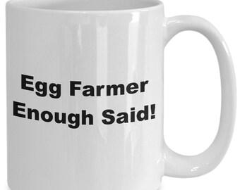 Egg farmer enough said! mug