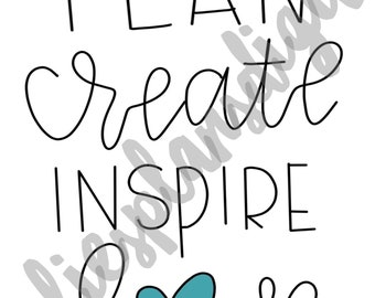 DIGITAL Download- Plan Create Inspire Love- Teal