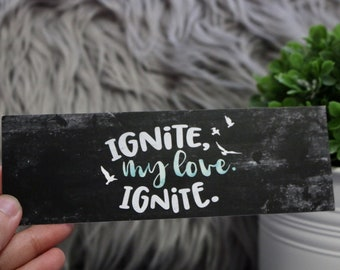 Ignite My Love Bookmark - Shatter Me