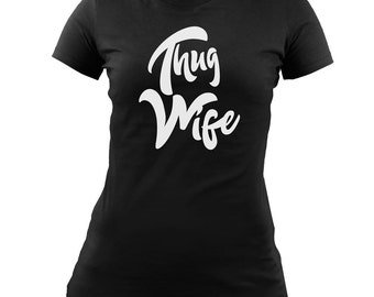 Ladies Original Thug Wife T-shirt