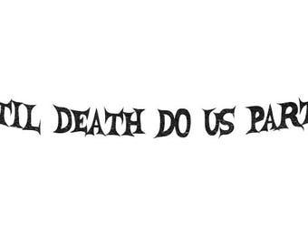 Til Death Do Us Part   Wedding Banner   Halloween Wedding   Anniversary Banner   Dark Wedding   Bridal Shower
