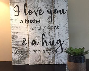 I Love you a bushel and a peck sign,  Lullaby Sign, Baby Wood Sign, Pallet Sign, Handmade Wood Sign