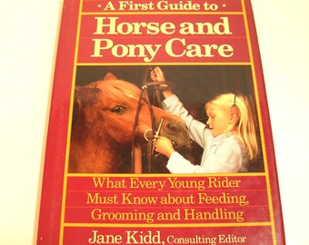 A First Guide To Horse And Pony Care Consulting Editor Jane Kidd