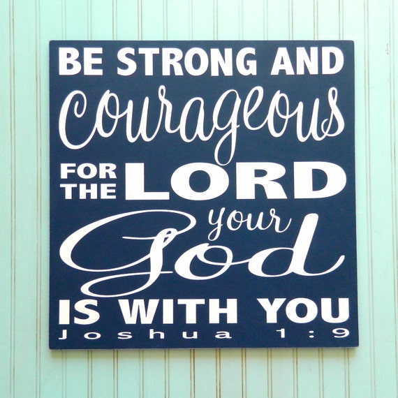Be Strong and Courageous sign. Joshua 1:9 Large Sign. Bible verse sign 24 x 24 inches Christian art  Inspirational sign  Scripture sign