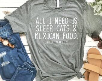 All I Need Sleep Cats Food T-Shirt - Funny Shirt - Funny Tee - Graphic Tee - Gift for Her - Plant Tee - Summer Shirt - Kitty Shirt