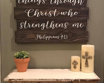 """I Can Do All Things Through Christ Who Strengthens Me ~ Philippians 4:13 ~           32"""" x 25"""""""