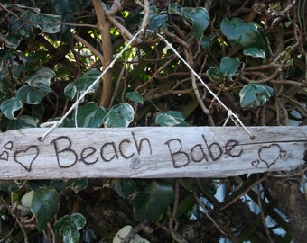 Hand Burned (Beach Babe) Driftwood Sign  Great talking point !!   Ideal for Outdoors & Indoors