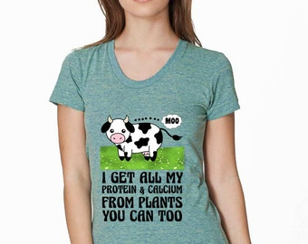 Cow Vegan Shirt, I Get All My Protein & Calcium From Plants, You Can Too