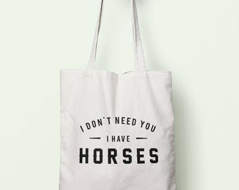 I Don't Need You I Have Horses Tote Bag Long Handles TB00605