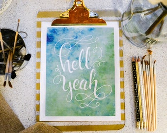 Hell Yeah Printable Calligraphy Print Wall Art Watercolor