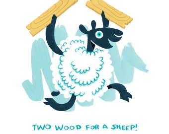 Two Wood for a Sheep (Inspired by Settlers of Catan)- 5x7 Limited Edition