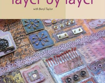 Cloth Paper Scissors Workshop Layer By Layer With Beryl Taylor