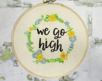 """Michelle Obama - We Go High Quote - 6"""" Embroidery Hoop"""