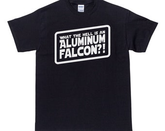 What the Hell is an Aluminum Falcon T Shirt