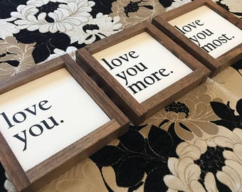 Love you Love you more Love you most (set of 3) 8x8 MORE COLORS / hand painted / wood sign / farmhouse style / rustic