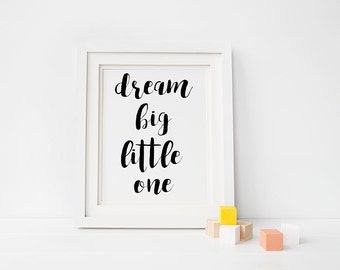 "PRINTABLE Art ""Dream Big Little One"" Print,  Nursery Decor Wall Art, Nursery Printable, Inspirational Quote Art Poster Digital Download 8x10"