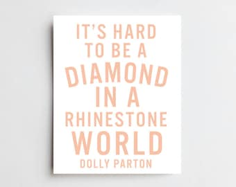 "Dolly Parton Quote ""It's Hard To Be A Diamond In A Rhinestone World"" - ART PRINT - Free Shipping!"
