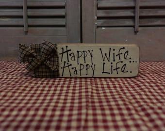 Primitive Block Sign: Happy Wife...Happy Life