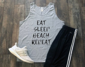 Eat Sleep Beach Repeat Tank Top Aesthetic Clothing Summer Shirts Quotes Streetwear Hippie Clothes Tumblr Clothing Tumblr Shirt Cute Funny