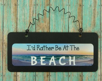 BEACH SIGN I'd Rather Be At The Beach | Wooden Chalkboard Metal Cute Tropical Ocean Lake House Sunset On The Beach Theme Nautical
