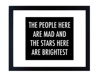 The People are Mad and The Stars Here are Brightest Print