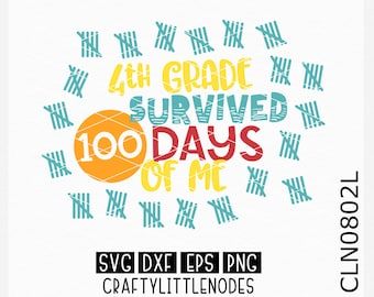 CLN0802L 4th Grade Survived 100 Days Of Me 100th Day School SVG DXF Ai Eps PNG Vector Instant Download Commercial Cut File Cricut Silhouette