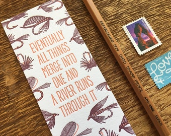 A River Runs Through It, Norman Maclean, Fishing Quote, Letterpress Bookmark