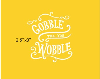 Gobble Till You Wobble Stencil by Buttercup Love Designs
