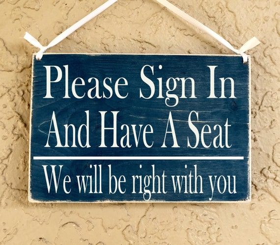 Fresh Please Sign In and Have A Seat. We Will Be Right With You 10x8 ZB63