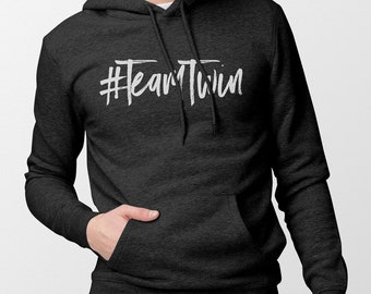 Unisex #TeamTwin Hoodie - Gift for Twin Sister - Gift for Twin Brother