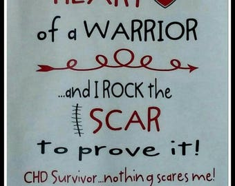 CHD Awareness Tshirt I have the Heart of a Warrior...and I rock the Scar to prove it