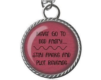 Angry Necklace, Plot Revenge Necklace, Funny Quote, Silly Saying Image Pendant Key Chain Handmade