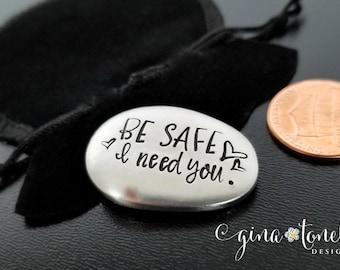 Be Safe Pocket Coin, Police Officer Gift, Firefighter Gift, Safe Travel Gift, I Need You, Military Good Luck Charm,Going Away Gift for Child