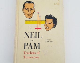 Neil and Pam: Teachers of Tomorrow ** Betty Stirling **