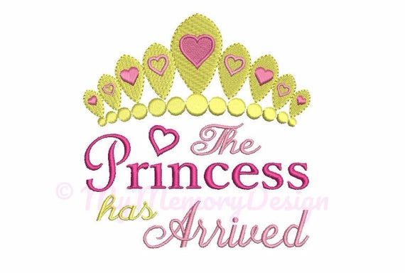 Super The Princess Has Arrived Embroidery Design - Baby girl embroidery  BE25