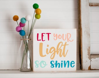 Let your light so shine wooden sign / colorful let your light so shine sign / bright rainbow let your light shine art wood sign