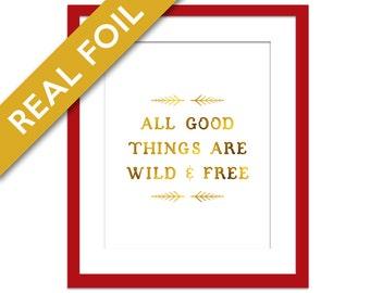 Aller guten Dinge sind Wild und frei - Goldfolie - inspirierend Plakat - Typografie-Poster - Gold Kinderzimmer Kunst - Thoreau Zitat