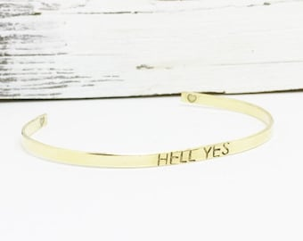 HELL YES Bracelet, gold cuff bracelet, mantra bracelet, skinny cuff, feminist, funny jewelry, motivational jewelry, Bridesmaid gift.