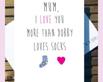Harry Potter Mother's Day Card 'I Love You More Than Dobby Loves Socks' A5