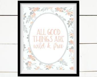 Aller guten Dinge sind Wild und frei, inspirierende Druck, Zitat Kunst, druckbare Kunst, druckbare Wohnkultur, Wohnkultur, Bauernhaus Druck, weiß