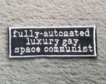 Fully automated luxury gay space communist patch IWW socialism socialist communism leftist political